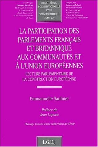 La participation des parlements français et britannique aux communautés et à l'Union européennes