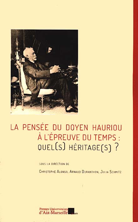 La pensée du doyen Hauriou à l'épreuve du temps : quel(s) héritage(s) ?