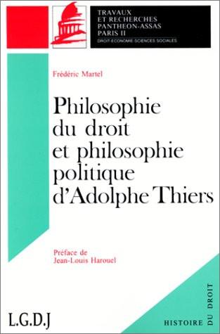 La philosophie du droit et philosophie politique d'Adolphe Tiers