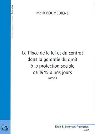 La place de la loi et du contrat dans la garantie du droit à la protection sociale de 1945 à nos jours