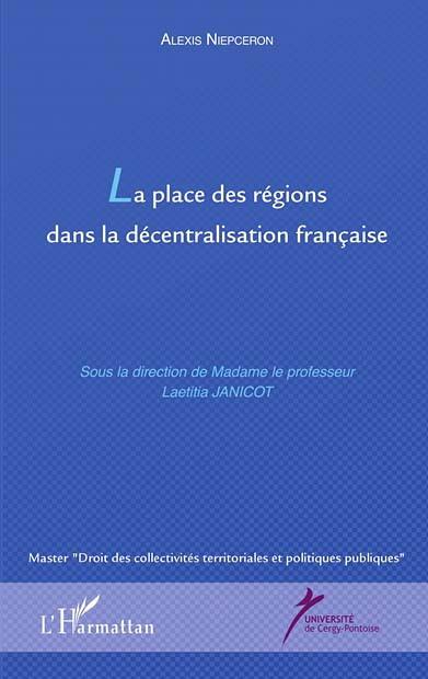 La place des régions dans la décentralisation française