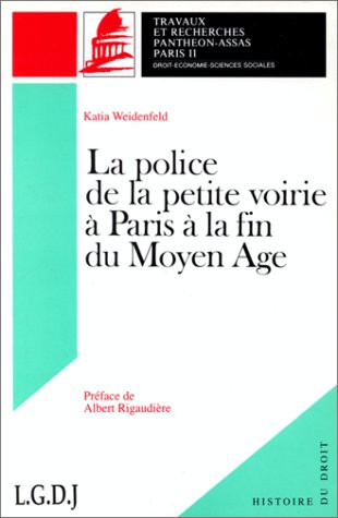 La police de la petite voirie à Paris et à la fin du Moyen Âge