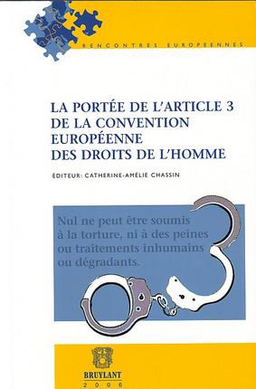 La portée de l'article 3 de la convention européenne des droits de l'homme