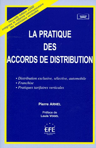 La pratique des accords de distribution. Distribution exclusive, sélective, automobile. Franchise. Pratiques tarifaires verticales
