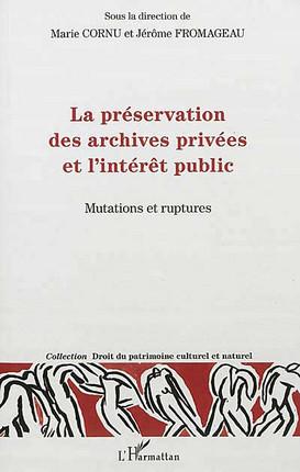 La préservation des archives privées et l'intérêt public
