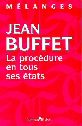 La procédure en tous ses états - Mélanges en l'honneur de Jean Buffet