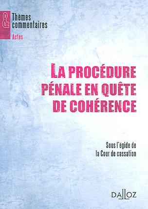 La procédure pénale en quête de cohérence