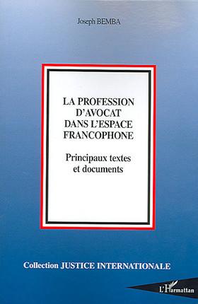 La profession d'avocat dans l'espace francophone