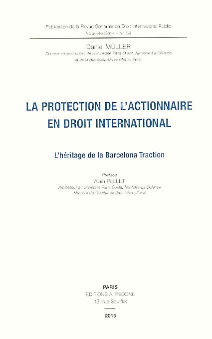 La protection de l'actionnaire en droit international