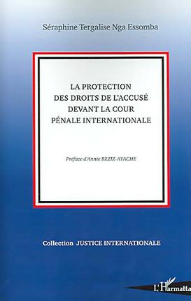 La protection des droits de l'accusé devant la Cour pénale internationale