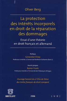 La protection des intérêts incorporels en droit de la réparation des dommages