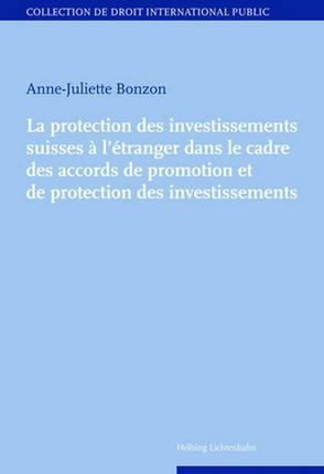 La protection des investissements suisse à l'étranger dans le cadre des accords de promotion et de protection des investissements