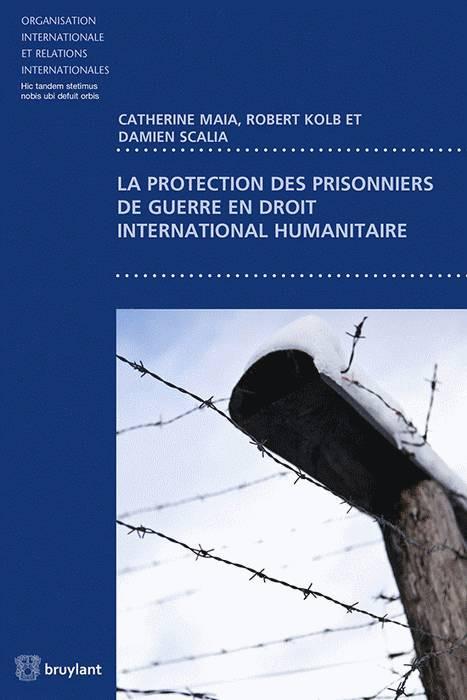 La protection des prisonniers de guerre en droit international humanitaire