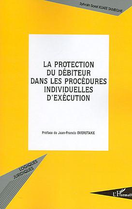 La protection du débiteur dans les procédures individuelles d'exécution