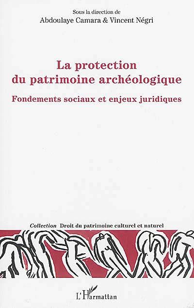 La protection du patrimoine archéologique