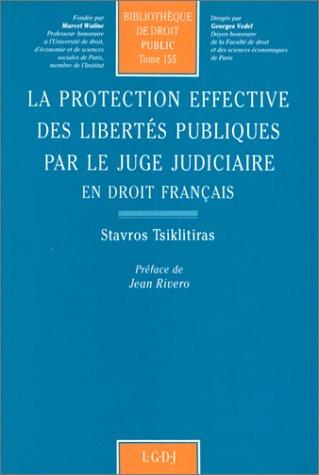 La protection effective des libertés publiques par le juge judiciaire en droit français
