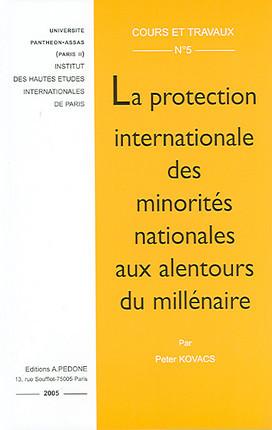 La protection internationale des minorités nationales aux alentours du millénaire