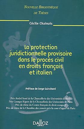 La protection juridictionnelle provisoire dans le procès civil en droits français et italien