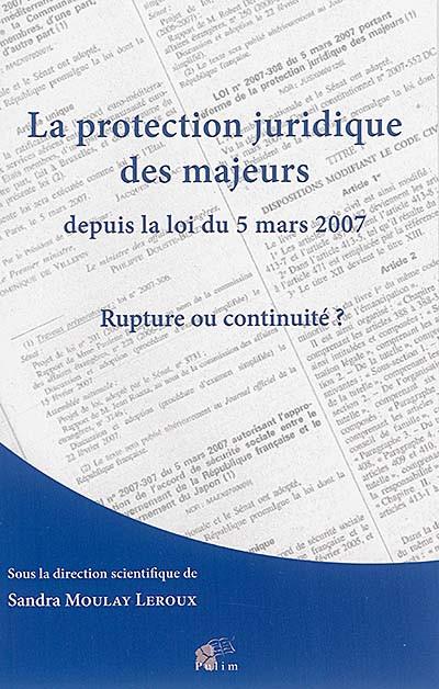 La protection juridique des majeurs depuis la loi du 5 mars 2007