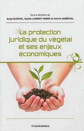 La protection juridique du végétal et ses enjeux économiques