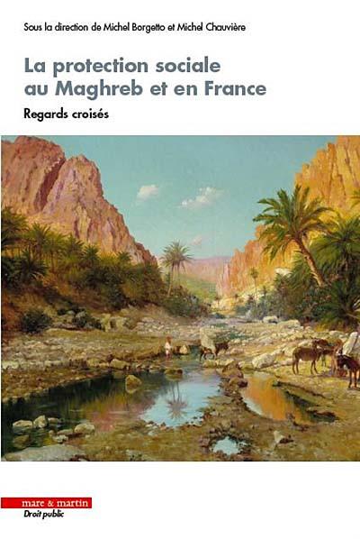 La protection sociale au Maghreb et en France