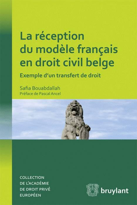 La réception du modèle français en droit civil belge