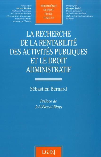 La recherche de la rentabilité des activités publiques et le droit administratif