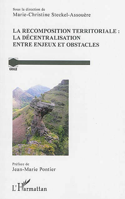 La recomposition territoriale : la décentralisation entre enjeux et obstacles