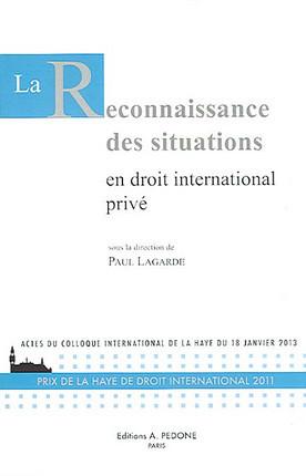 La reconnaissance des situations en droit international privé