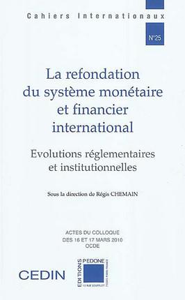 La refondation du système monétaire et financier international