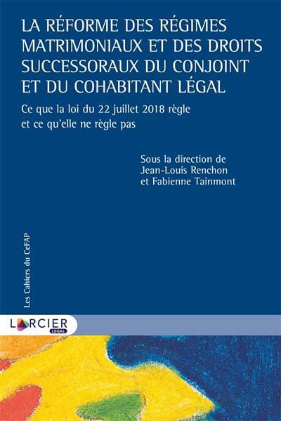 La réforme des régimes matrimoniaux et des droits successoraux du conjoint et du cohabitant légal