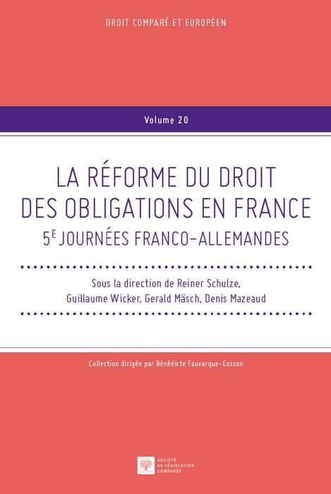 La réforme du droit des obligations en France, 5èmes Journées franco-allemandes »