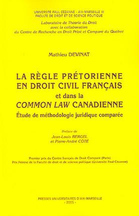 La règle prétorienne en droit civil français et dans la Common Law canadienne