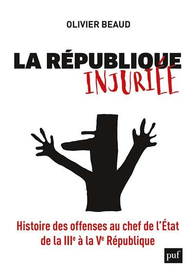 La république injuriée