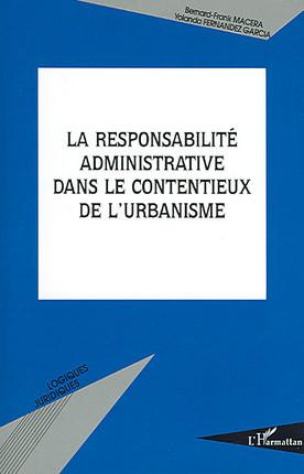 La responsabilité administrative dans le contentieux de l'urbanisme