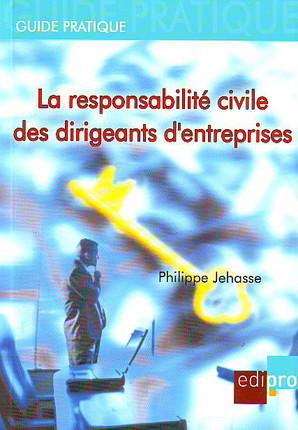 La responsabilité civile des dirigeants d'entreprises