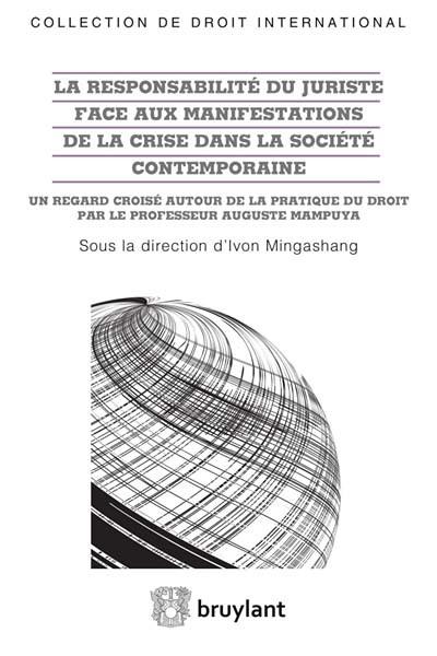 La responsabilité du juriste face aux manifestations de la crise dans la société contemporaine