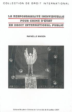 La responsabilité individuelle pour crime d'Etat en droit international public
