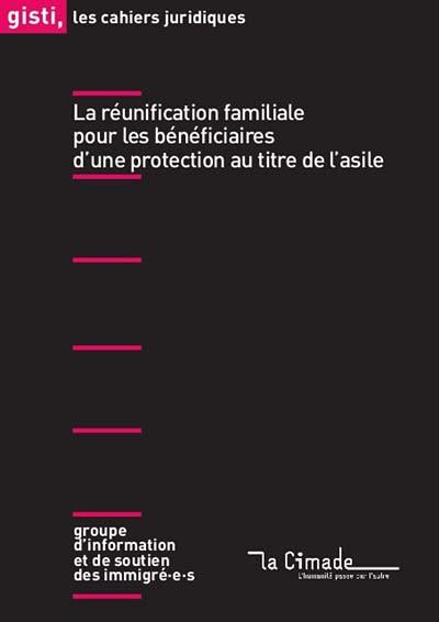 La réunification familiale pour les bénéficiaires d'une protection au titre de l'asile