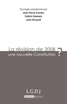 La révision de 2008 : une nouvelle Constitution ?