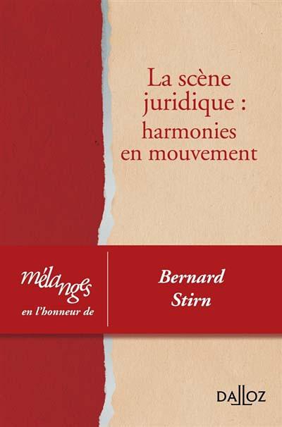 La scène juridique : harmonies en mouvement