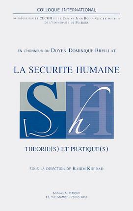 La sécurité humaine : théorie(s) et pratique(s)