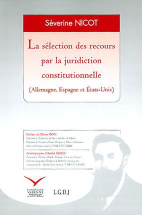 La sélection des recours par la juridiction constitutionnelle (Allemagne, Espagne et États-Unis)