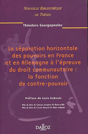 La séparation horizontale des pouvoirs en France et en Allemagne à l'épreuve du droit communautaire : la fonction du contre-pouvoir