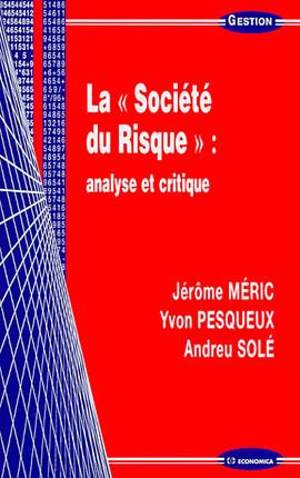 """La """"société du risque"""" : analyse et critique"""