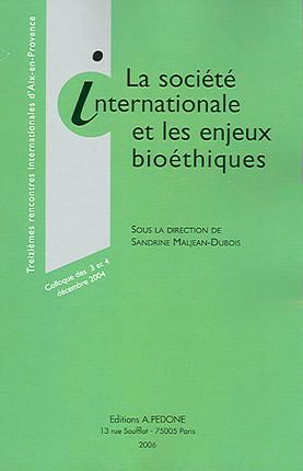 La société internationale et les enjeux bioéthiques