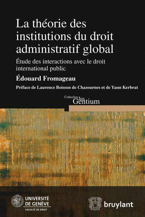 La théorie des institutions du droit administratif global
