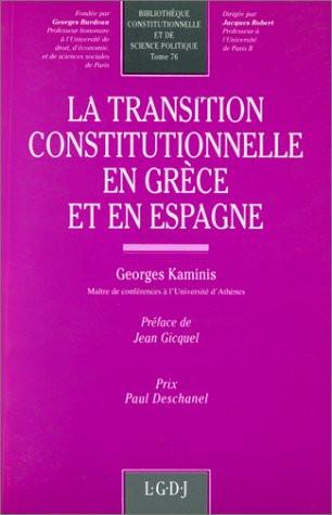 La transition constitutionnelle en Grèce et en Espagne