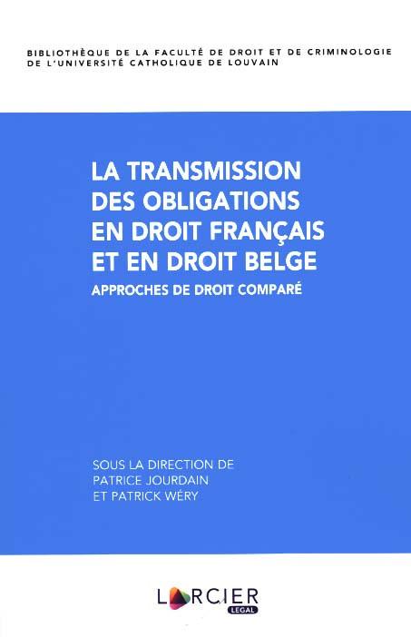 La transmission des obligations en droit français et en droit belge
