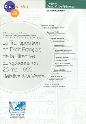 La transposition en droit français de la directive européenne du 25 mai 1999 relative à la vente (coffret 1 CD-Rom)
